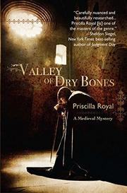 VALLEY OF DRY BONES by Priscilla Royal