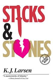 STICKS AND STONES by K.J. Larsen