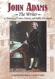 JOHN ADAMS  by Carolyn P. Yoder