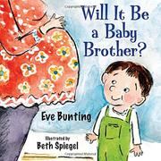 WILL IT BE A BABY BROTHER? by Eve Bunting
