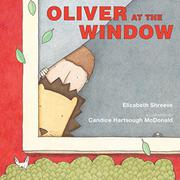 OLIVER AT THE WINDOW by Elizabeth Shreeve