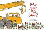 Cover art for WHO MADE THIS CAKE?