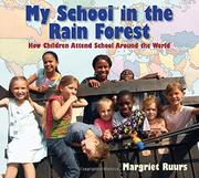 MY SCHOOL IN THE RAIN FOREST by Margriet Ruurs