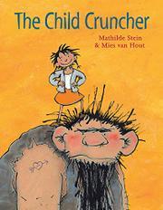 THE CHILD CRUNCHER by Mathilde Stein