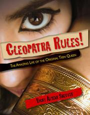 CLEOPATRA RULES! by Vicky Alvear Shecter