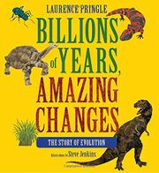 BILLIONS OF YEARS, AMAZING CHANGES by Laurence Pringle