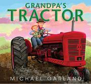 GRANDPA'S TRACTOR by Michael Garland