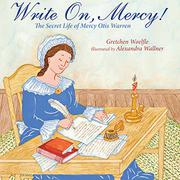 WRITE ON, MERCY! by Gretchen Woelfle