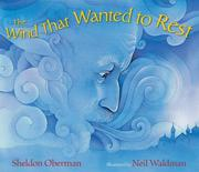THE WIND THAT WANTED TO REST by Sheldon Oberman