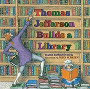 THOMAS JEFFERSON BUILDS A LIBRARY by Barb Rosenstock