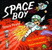 SPACE BOY AND THE SPACE PIRATE by Dian Curtis Regan