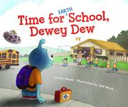 TIME FOR (EARTH) SCHOOL, DEWEY DEW by Leslie Staub