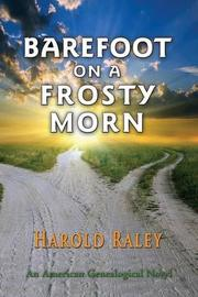 BAREFOOT ON A FROSTY MORN by Harold Raley