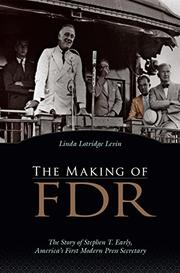 THE MAKING OF FDR by Linda Lotridge Levin