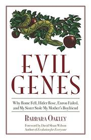EVIL GENES by Barbara Oakley