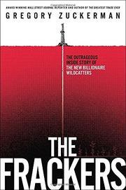 THE FRACKERS by Gregory Zuckerman