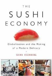THE SUSHI ECONOMY by Sasha Issenberg