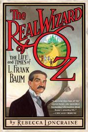 THE REAL WIZARD OF OZ by Rebecca Loncraine