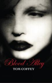 BLOOD ALLEY by Tom Coffey