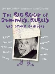 THE BIG BOOK OF DUMMIES, REBELS AND OTHER GENIUSES by Jean-Bernard Pouy