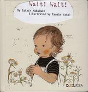 WAIT! WAIT! by Hatsue Nakawaki
