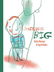 SOMETHING BIG by Sylvie Neeman