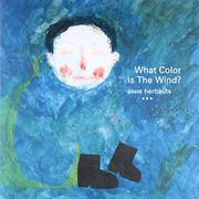 WHAT COLOR IS THE WIND? by Anne Herbauts