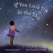 IF YOU LOOK UP TO THE SKY by Angela  Dalton