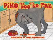 PIKO, THE DOG WITH NO TAIL by Tom Gillaspy