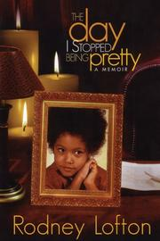 THE DAY I STOPPED BEING PRETTY by Rodney Lofton