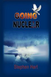 GOING NUCLEAR by Stephen  Hart