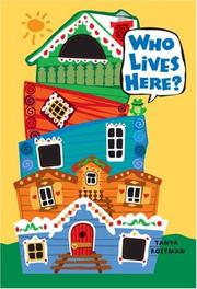 WHO LIVES HERE? by Tanya Roitman