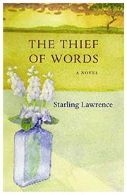 THE THIEF OF WORDS by Starling Lawrence