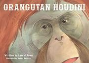 ORANGUTAN HOUDINI by Laurel Neme