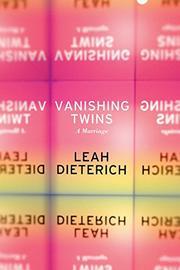 VANISHING TWINS by Leah Dieterich