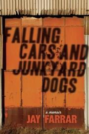 FALLING CARS AND JUNKYARD DOGS by Jay Farrar