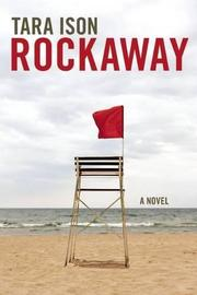 ROCKAWAY by Tara Ison