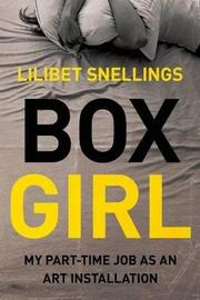 BOX GIRL by Lilibet Snellings