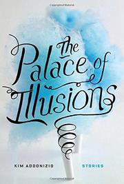 THE PALACE OF ILLUSIONS by Kim Addonizio