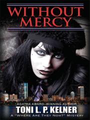 WITHOUT MERCY by Toni L.P. Kelner