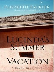 LUCINDA'S SUMMER VACATION by Elizabeth Fackler