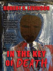 IN THE KEY OF DEATH by Robert S. Levinson