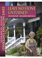 LEAVE NO STONE UNTURNED by Jeanne Glidewell