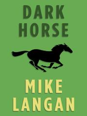 DARK HORSE by Mike Langan