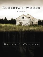 ROBERTA'S WOODS by Betty J. Cotter