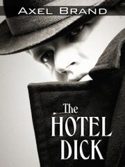 THE HOTEL DICK by Axel Brand