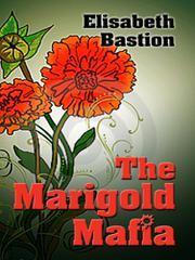 THE MARIGOLD MAFIA by Elisabeth Bastion