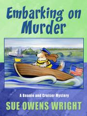EMBARKING ON MURDER by Sue Owens Wright