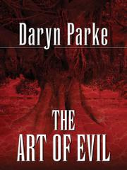 THE ART OF EVIL by Daryn Parke