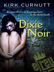 DIXIE NOIR by Kirk Curnutt
